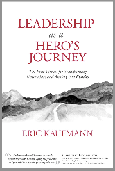 Leadership as a Hero's Journey by Eric Kaufmann