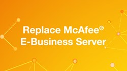 Replace McAfee E-Business Server