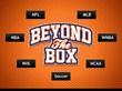Beyond the Box 2.0: Real-time NFL, MLB, NBA, NHL, WNBA, Soccer, and NCAA news