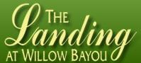 THE Landing AT WILLOW BAYOU