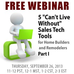 "5 ""Can't Live Without"" Sales Tech Tools for Home Builders and Remodelers- Part I"