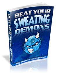 how to decrease sweat how beat your sweating demons