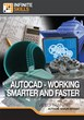 "Infinite Skills' ""AutoCAD - Working Smarter and Faster Tutorial"" Teaches Tips and Tricks for Increasing Efficiency in an AutoCAD Workflow"