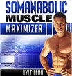 The Muscle Maximizer Review Presents Information on Natural Muscle...