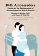 Praeclarus Press Celebrates Birth Ambassadors, by Christine Morton and...