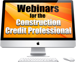 Webinars for the Construction Credit Professional