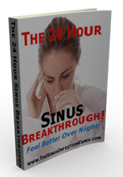 natural sinus treatment how the 24 hour sinus infection breakthrough