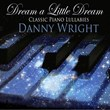 Danny Wright Releases New Solo Piano Lullaby Album, Donates Signed...