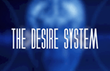 The Desire System