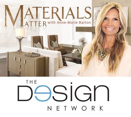 The Design Network Launches 'Materials Matter' Series Starring Interior  Designer Anne-Marie Barton