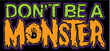 "Alternate ""Don't Be a Monster"" Logo"