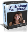 "Treatment for TMJ Pain | How ""Truth About TMJ"" Helps People Treat TMJ..."