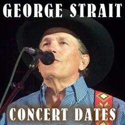 George Strait Concert Dates