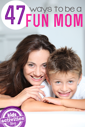be a fun Mom
