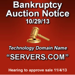 Servers.com technology domain name auction,servers.com auction,U.S. bankruptcy Court auction,bankruptcy sale,servers.com bankruptcy sale