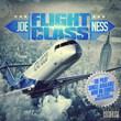 "Coast 2 Coast Mixtapes Presents ""Flight Class"" Mixtape by Joe Ness"