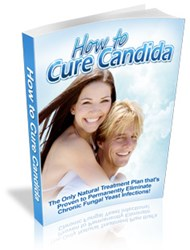 how to get rid of candida naturally and how to cure candida
