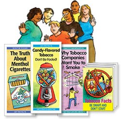 """Candy-flavored Tobacco: Don't Be Fooled"" pamphlet, ""Tobacco Facts: Be Smart. Don't Start"" mini-pamphlet, ""The Truth About Menthol Cigarettes"" pamphlet and ""Why Tobacco Companies Want you to Smoke"" pamhplet"