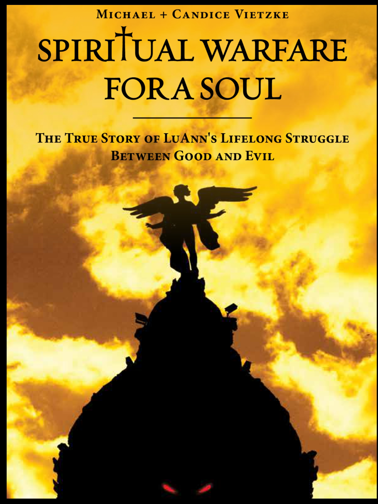 Book News Release  Spiritual Warfare For A Soul  The True