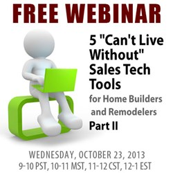 "5 ""Can't Live Without"" Sales Tech Tools for Home Builders and Remodelers- Part II"