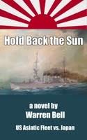 Hold Back the Sun, a Novel by Warren Bell
