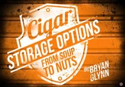 cigar storage, humidor, dry cigar, bryan glynn