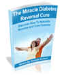"How ""Miracle Diabetes Reversal Cure"" Helps People Cure Diabetes..."