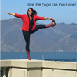 Live the Yoga Life You Love!