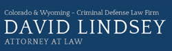 David Lindsey - Denver Criminal Defense Attorney
