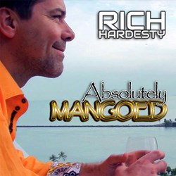 """Absolutely Mangoed"" highlights the fun-loving, easy-going lifestyle of Rich Hardesty and his fans"