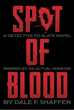Detective Lieutenant Ed Slate Returns in New Thriller 'Spot of Blood'