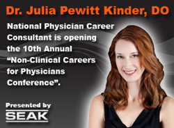Dr. Julia Kinder, DO, Physician Career Coach and Career Consultant chosen to open the 2013 Non-Clinical Careers for Physicians Conference