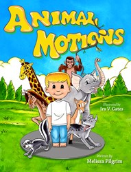 Animal Motions - Children's Book from Indigo River Publishing