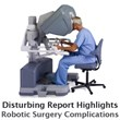 Growing Da Vinci Robot Lawsuits, PBS Report on Possible Underreporting...