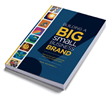 "New Book ""Building a Big Small Business Brand"" by Expert..."