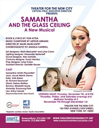 Poster for the new musical, Samantha and the Glass Ceiling, which opens in New York on November 7th, 2013, and runs for 4 weeks, through December 30th, Thursday, Friday, and Saturday evenings at 8 and Sundays at 3 at Theater for the New City, a Pulitzer P