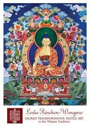 Buddha Shakyamuni and the Six Supports on the Path to Enlightenment, Transformative Sacred Textile Art by Leslie Rinchen-Wongmo