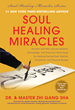 Dr. and Master Zhi Gang Sha's New Book, Soul Healing Miracles, Debuts on National Bestseller List & Sells Through the First Printing