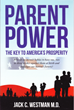 """Research Showing that Parental Involvement Can Harm a Child's Education Is Supported by Dr. Westman's Book """"Parent Power: The Key to America's Prosperity."""""""