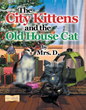 Cat Learns Lesson of Love in New Children's Book by Mrs. D