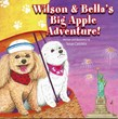 Wilson & Bella's Big Apple Adventure!