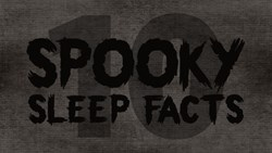Ten Spooky Sleep Facts Aim to Scare in Latest Sleep Junkie Article