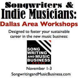 Dallas area workshops designed to help songwriters and independent musicians create their sustainable career in the new music business.  November 1 - Business of Songwriting - how to protect and monetize your original songs, November 2 - Brand You - new m