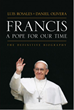 """Francis: A Pope for Our Time, The Definitive Biography"""