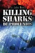 New Book 'Killing Sharks: De Profundis' is Reality-Based War on Terror Thriller