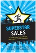 Superstar Sales Book Released by Sales Training Experts Rick Conlow...