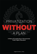 """Privatization Without a Plan"" Author Angelo Armenti, Jr. Claims..."