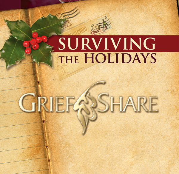 Surviving The Holidays Seminar From Griefshare Helps