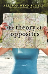 New Novel The Theory of Opposites by Allison Winn Scotch