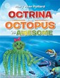 Mary Jean Pollard is Back with 'Octrina the Octopus is Awesome'